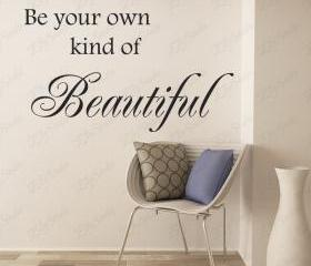 "Be Your Own Kind of Beautiful Wall Decal, wall quote, bathroom decor vinyl wall words - 38 "" wide"