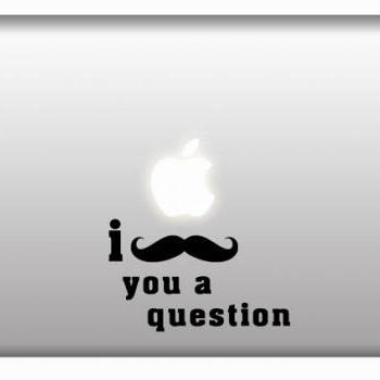 I Mustache You a Question Funny Vinyl Decal for Apple Macbook, Laptops, IPad,Geek - SALE